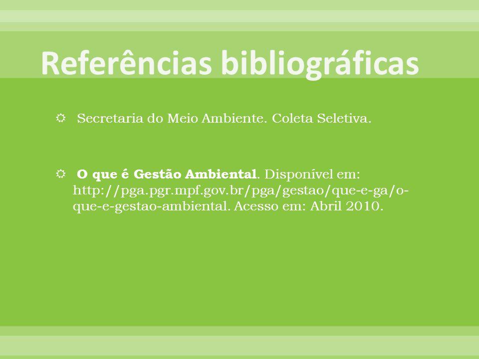 Secretaria do Meio Ambiente.Coleta Seletiva. O que é Gestão Ambiental.