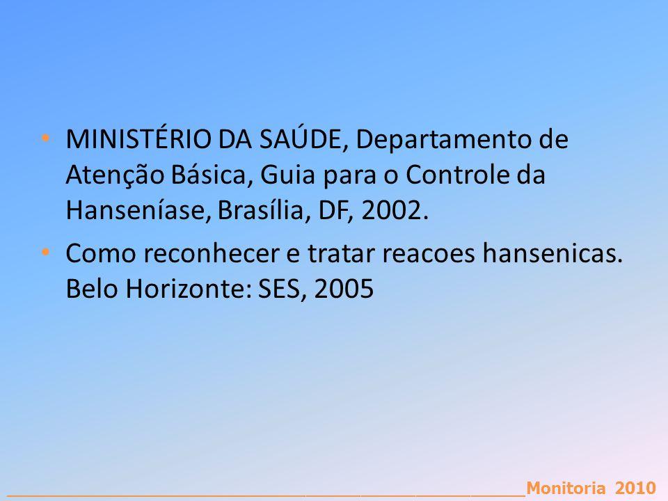 _________________________________________________________Monitoria 2010 MINISTÉRIO DA SAÚDE, Departamento de Atenção Básica, Guia para o Controle da H