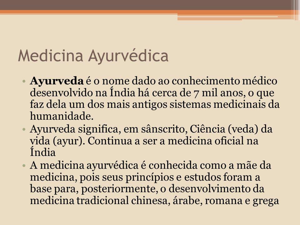 Medicina Ayurvédica Ayurveda é o nome dado ao conhecimento médico desenvolvido na Índia há cerca de 7 mil anos, o que faz dela um dos mais antigos sistemas medicinais da humanidade.