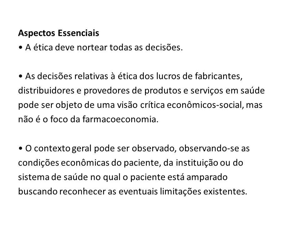 Aspectos Essenciais A ética deve nortear todas as decisões. As decisões relativas à ética dos lucros de fabricantes, distribuidores e provedores de pr