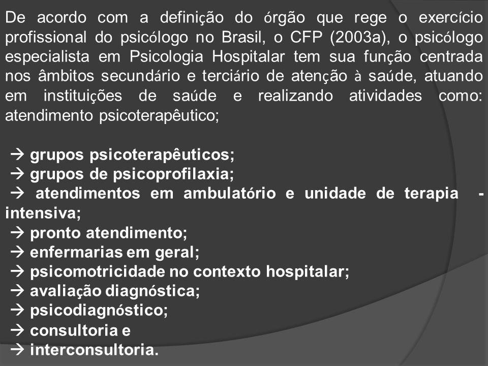 De acordo com a defini ç ão do ó rgão que rege o exerc í cio profissional do psic ó logo no Brasil, o CFP (2003a), o psic ó logo especialista em Psico