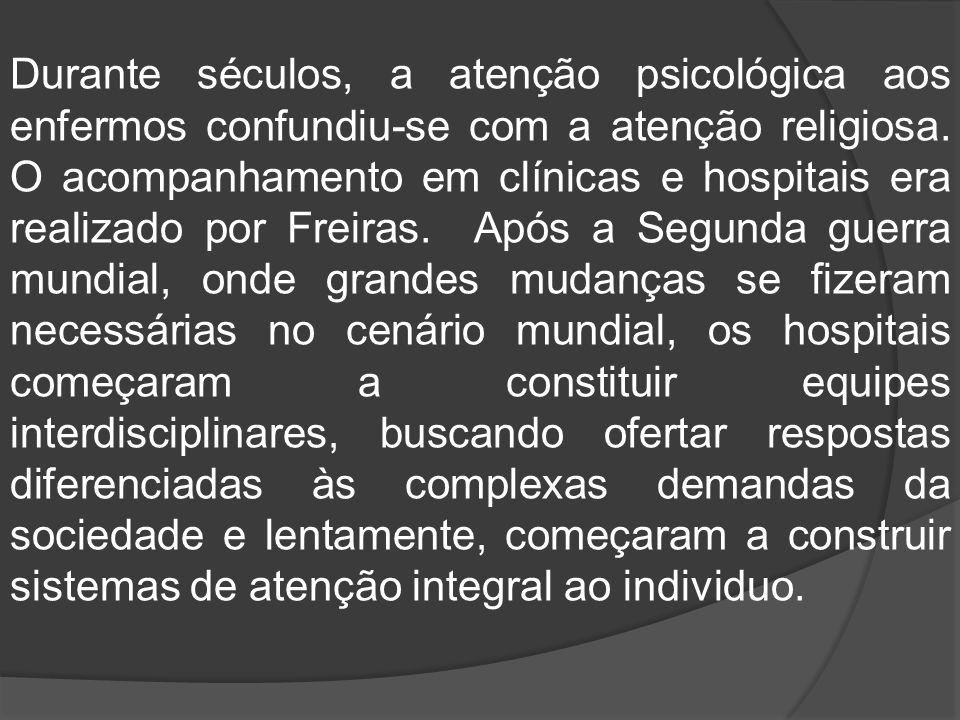 Os primeiros psicólogos brasileiros começaram a trabalhar em hospitais nos anos 60, é sabido que não havia um método claro a ser seguido, pois eram pioneiros no país, e de outro lado neste mesmo momento a psicologia estava ainda sendo reconhecida como ciência nos países desenvolvidos.