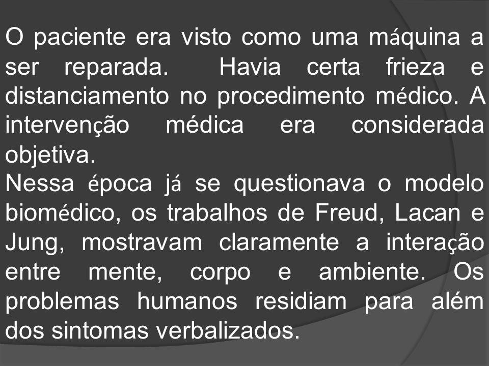 Na P ó s-modernidade surgia um modelo biopsicossocial, no qual levava em conta todos os aspectos inerentes ao sujeito.