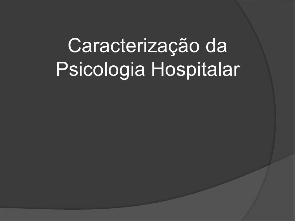 Com relação ao psicólogo da saúde que atua especificamente em hospitais, é indispensável um bom treinamento em três áreas básicas: clínica, pesquisa e programação.
