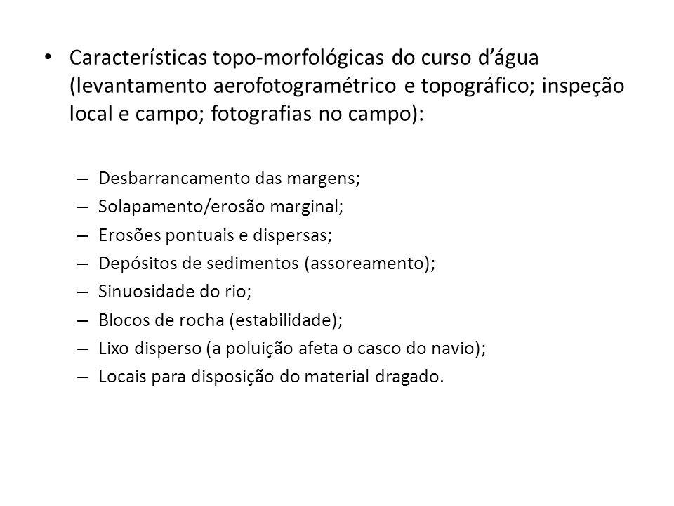 Características topo-morfológicas do curso dágua (levantamento aerofotogramétrico e topográfico; inspeção local e campo; fotografias no campo): – Desb