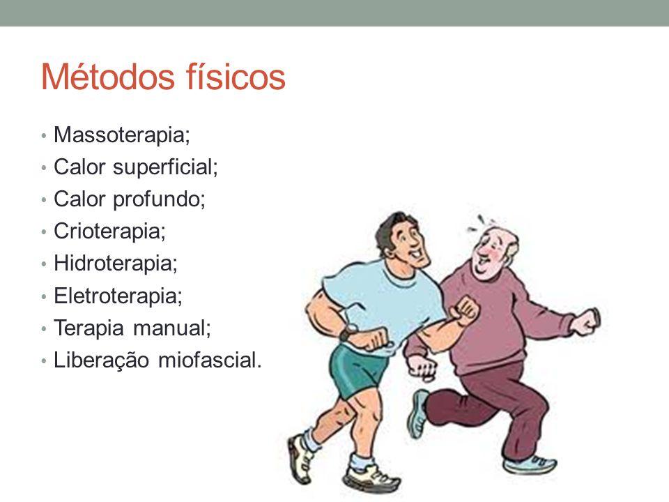 Métodos físicos Massoterapia; Calor superficial; Calor profundo; Crioterapia; Hidroterapia; Eletroterapia; Terapia manual; Liberação miofascial.