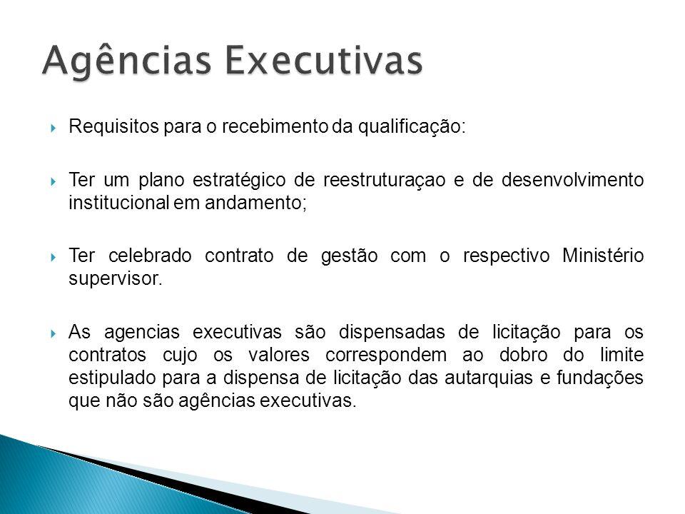 Requisitos para o recebimento da qualificação: Ter um plano estratégico de reestruturaçao e de desenvolvimento institucional em andamento; Ter celebra