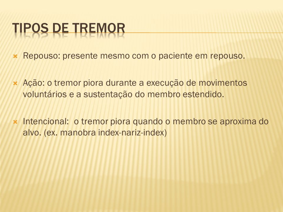 Modified Fahn–Tolosa–Marín rating scale Grade 0 = No tremor.