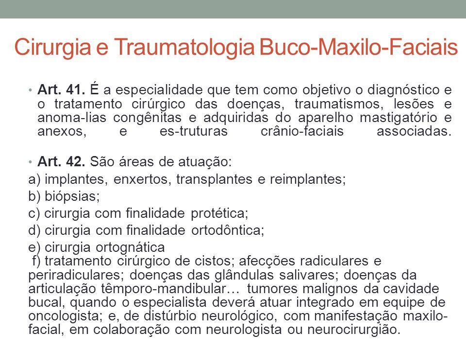Cirurgia e Traumatologia Buco-Maxilo-Faciais Art.41.