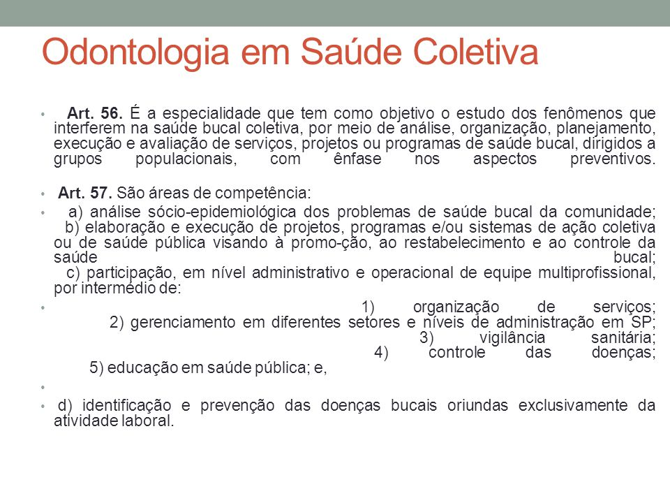 Odontologia em Saúde Coletiva Art.56.