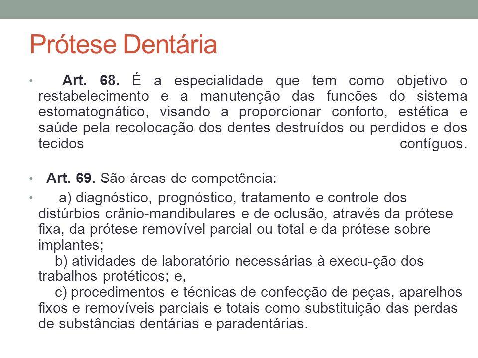 Prótese Dentária Art.68.