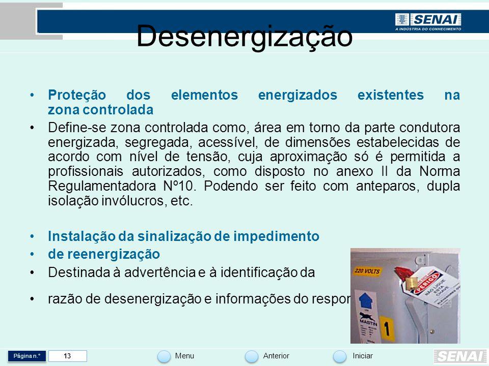 Página n.° MenuAnteriorIniciar 13 Desenergização Proteção dos elementos energizados existentes na zona controlada Define-se zona controlada como, área