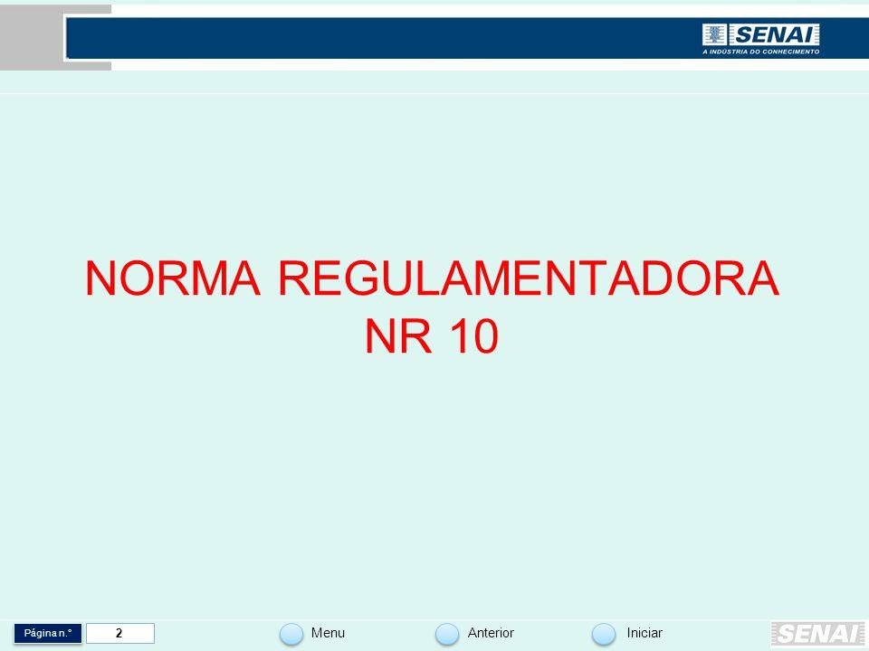 Página n.° MenuAnteriorIniciar 2 NORMA REGULAMENTADORA NR 10