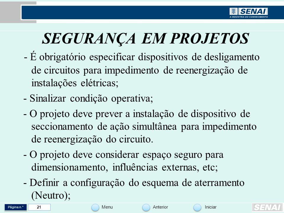 Página n.° MenuAnteriorIniciar 21 SEGURANÇA EM PROJETOS - É obrigatório especificar dispositivos de desligamento de circuitos para impedimento de reen