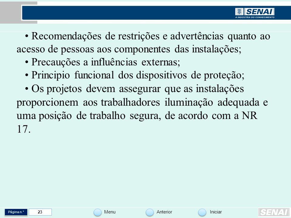 Página n.° MenuAnteriorIniciar 23 Recomendações de restrições e advertências quanto ao acesso de pessoas aos componentes das instalações; Precauções a