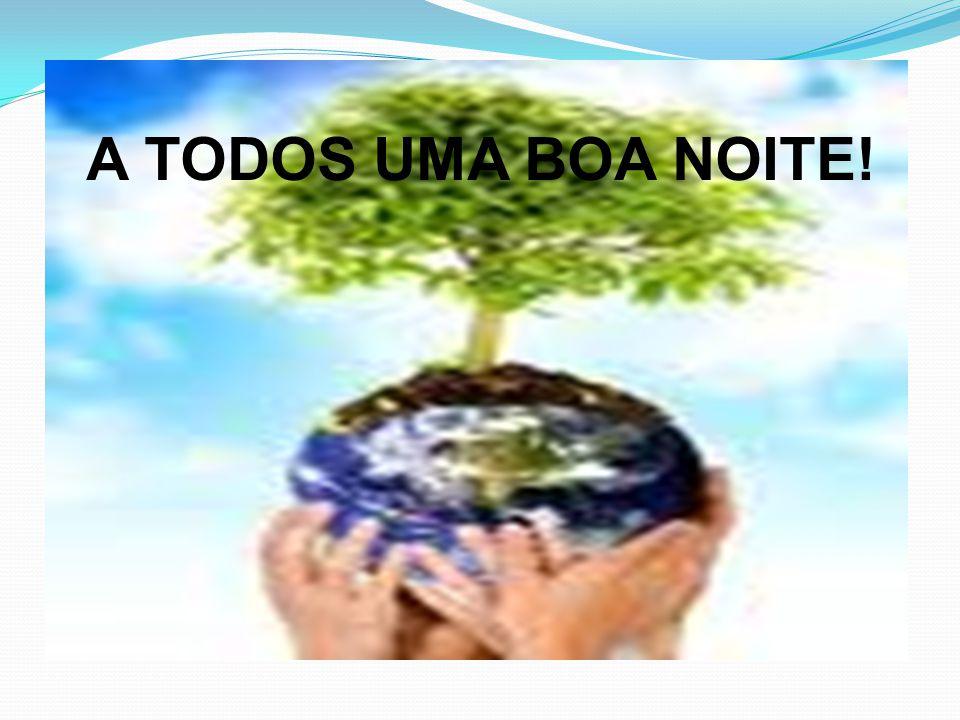 A TODOS UMA BOA NOITE!