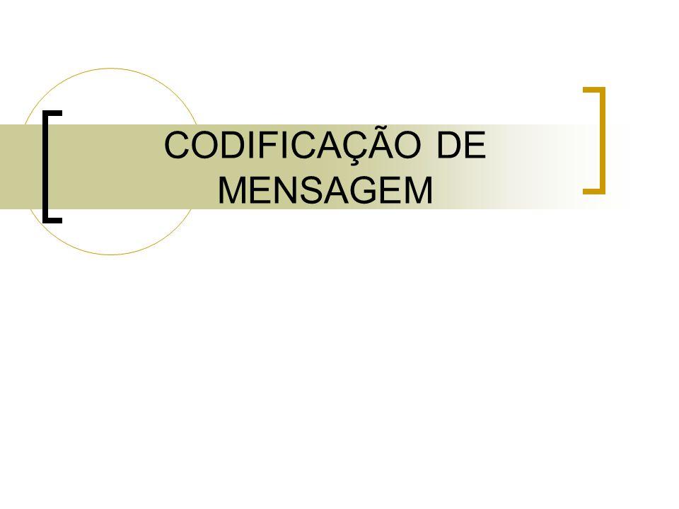 CODIFICAÇÃO DE MENSAGEM