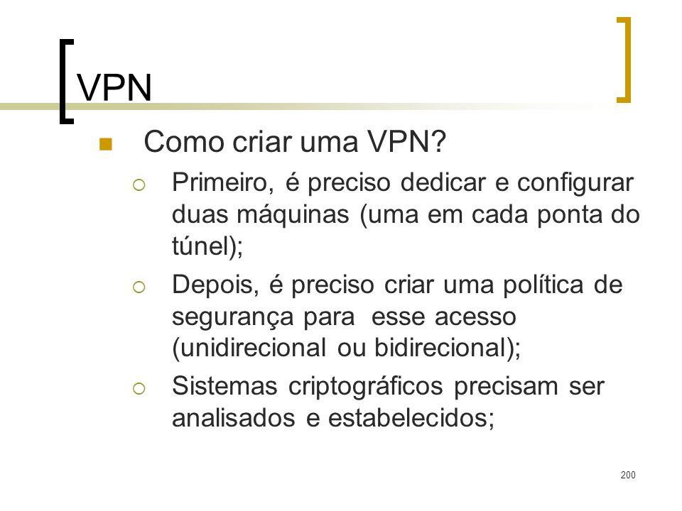 200 VPN Como criar uma VPN? Primeiro, é preciso dedicar e configurar duas máquinas (uma em cada ponta do túnel); Depois, é preciso criar uma política