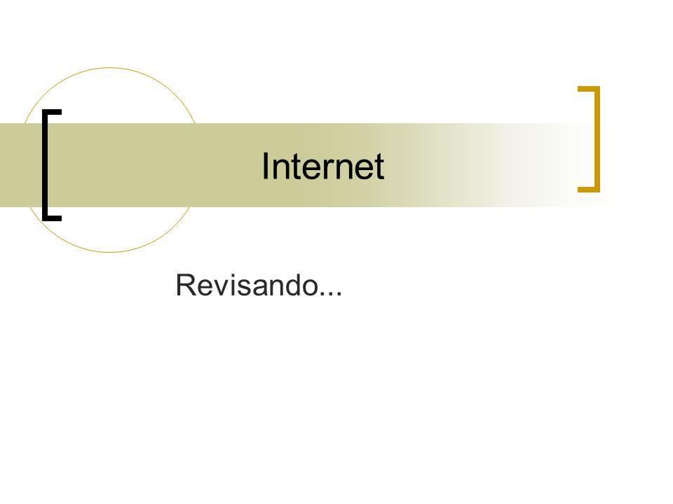Internet Revisando...