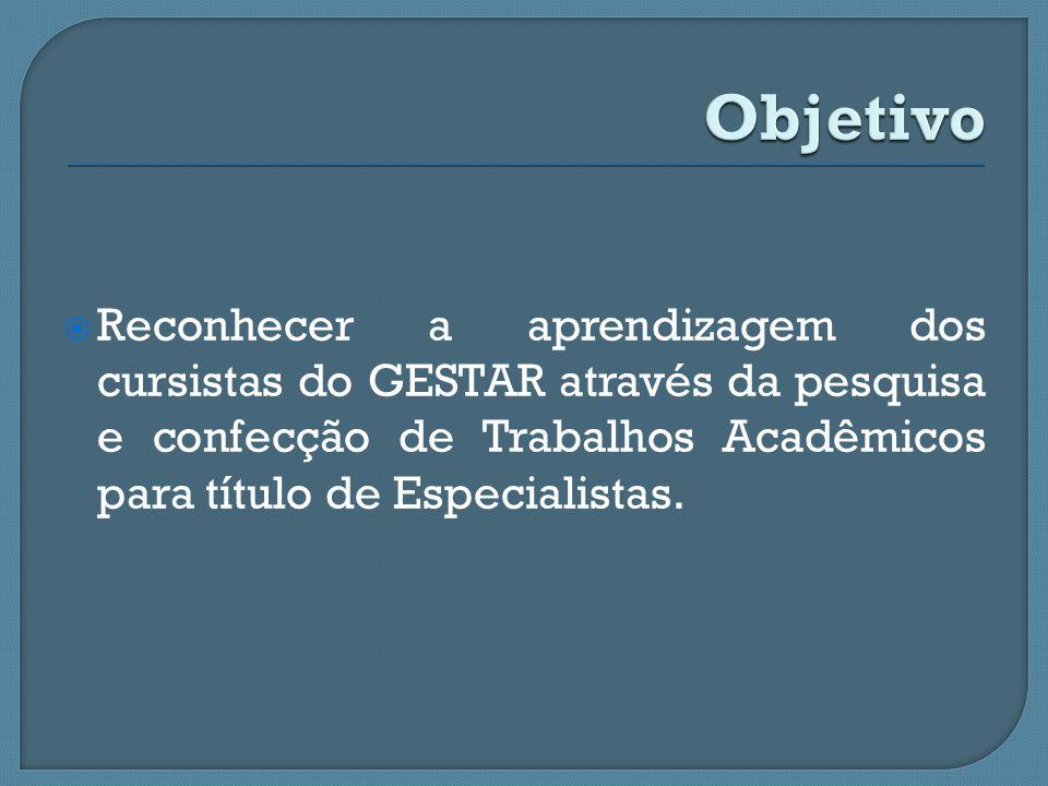 Reconhecer a aprendizagem dos cursistas do GESTAR através da pesquisa e confecção de Trabalhos Acadêmicos para título de Especialistas.
