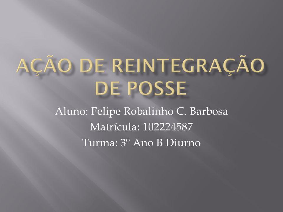 Aluno: Felipe Robalinho C. Barbosa Matrícula: 102224587 Turma: 3º Ano B Diurno