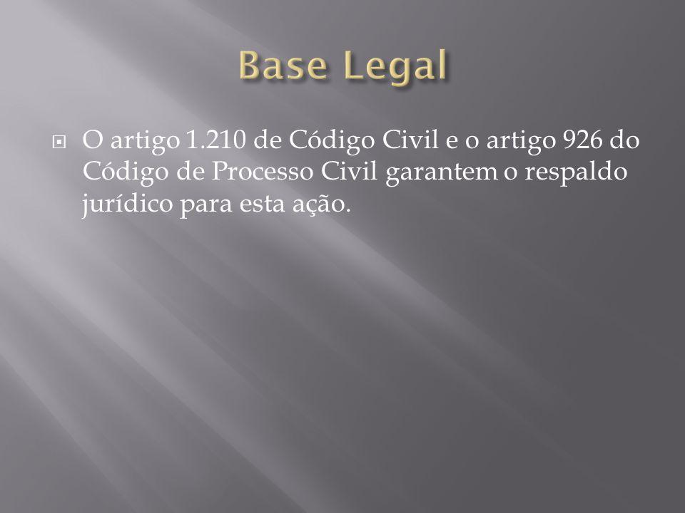 O artigo 1.210 de Código Civil e o artigo 926 do Código de Processo Civil garantem o respaldo jurídico para esta ação.