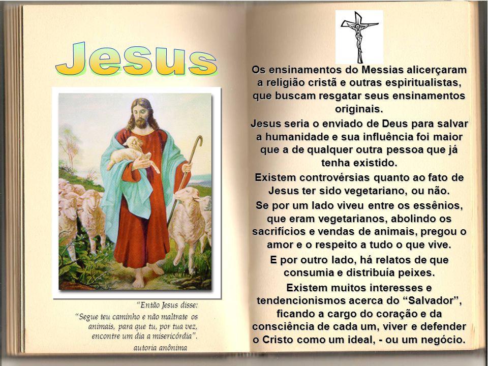 Os ensinamentos do Messias alicerçaram a religião cristã e outras espiritualistas, que buscam resgatar seus ensinamentos originais.
