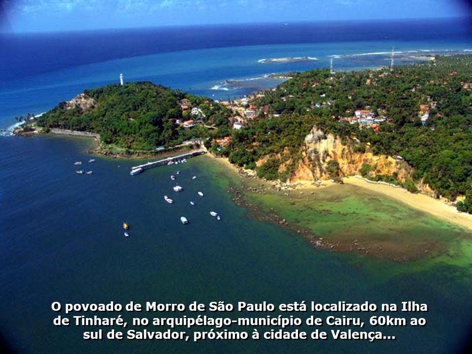 O povoado de Morro de São Paulo está localizado na Ilha de Tinharé, no arquipélago-município de Cairu, 60km ao sul de Salvador, próximo à cidade de Valença...
