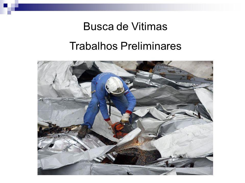 Busca de Vitimas Trabalhos Preliminares
