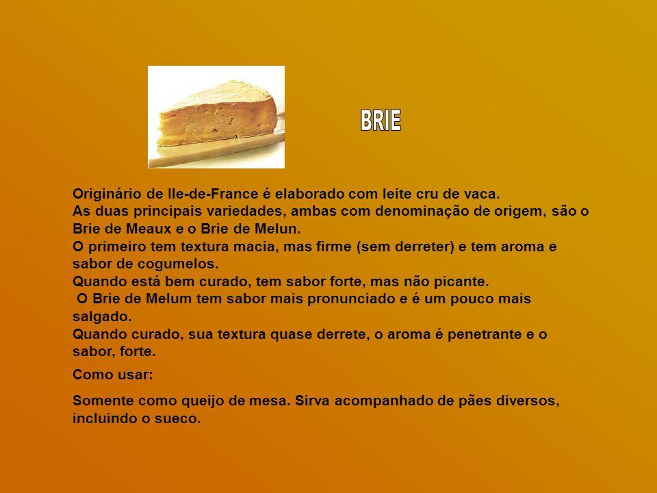 Originário de Ile-de-France é elaborado com leite cru de vaca.