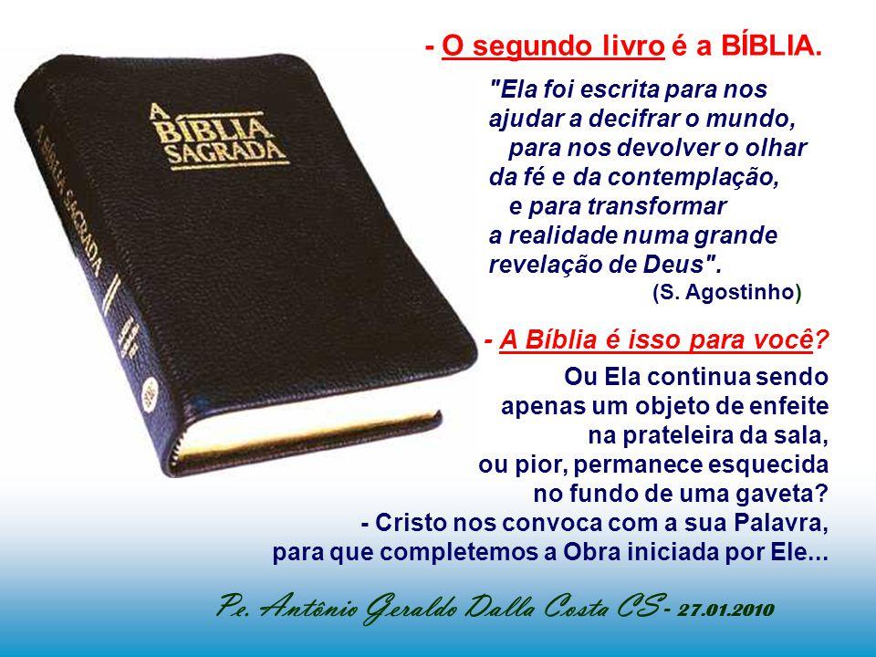 O sentido da Bíblia - O primeiro livro, que Deus escreveu para nós, é a NATUREZA, criada pela PALAVRA de Deus; são os fatos, os acontecimentos, a hist