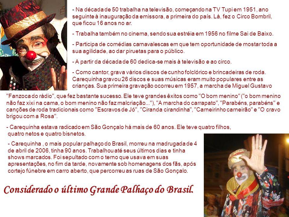 Biografia Carequinha Nome Completo: George Savalla Gomes Natural de: Rio Bonito, Rio de Janeiro, Brasil Nascimento: 18 de julho de 1915 Ator 1959 - O