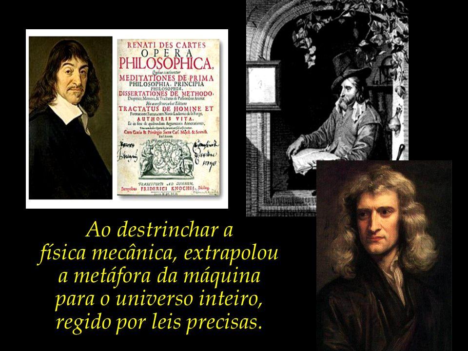 Finalmente podemos citar Isaac Newton, que fez a síntese da matematização de Galileu, do empirismo baconiano e do racionalismo de Descartes.