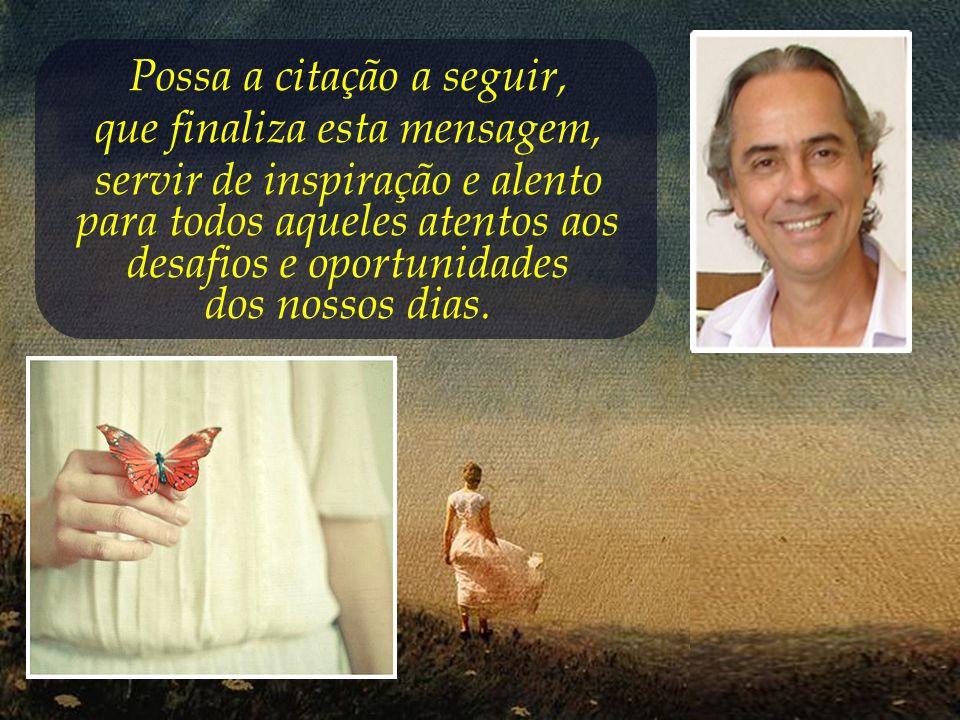 Esta apresentação é baseada em textos do terapeuta holístico Roberto Crema.