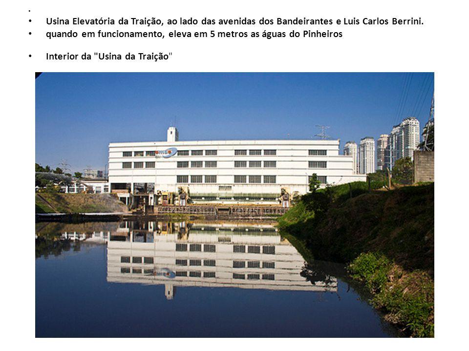 Usina Elevatória da Traição, ao lado das avenidas dos Bandeirantes e Luis Carlos Berrini. quando em funcionamento, eleva em 5 metros as águas do Pinhe