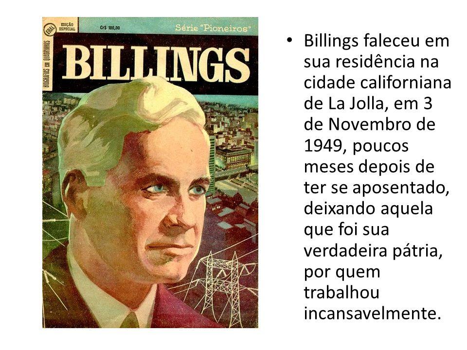 Billings faleceu em sua residência na cidade californiana de La Jolla, em 3 de Novembro de 1949, poucos meses depois de ter se aposentado, deixando aq