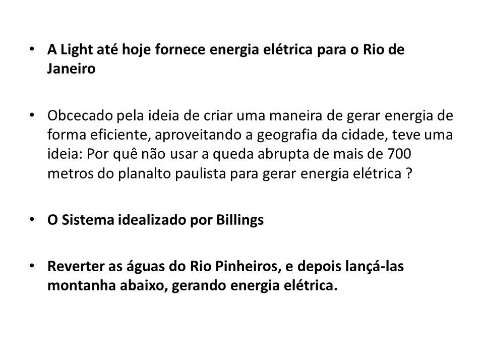 A Light até hoje fornece energia elétrica para o Rio de Janeiro Obcecado pela ideia de criar uma maneira de gerar energia de forma eficiente, aproveit