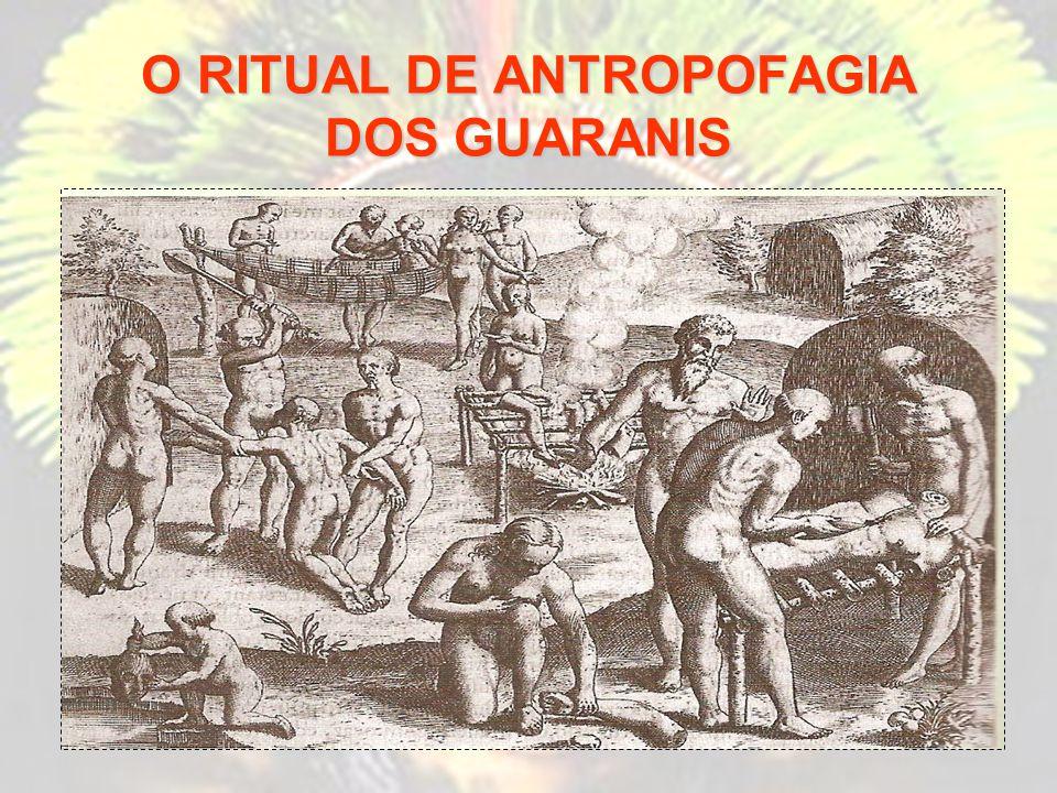 O RITUAL DE ANTROPOFAGIA DOS GUARANIS