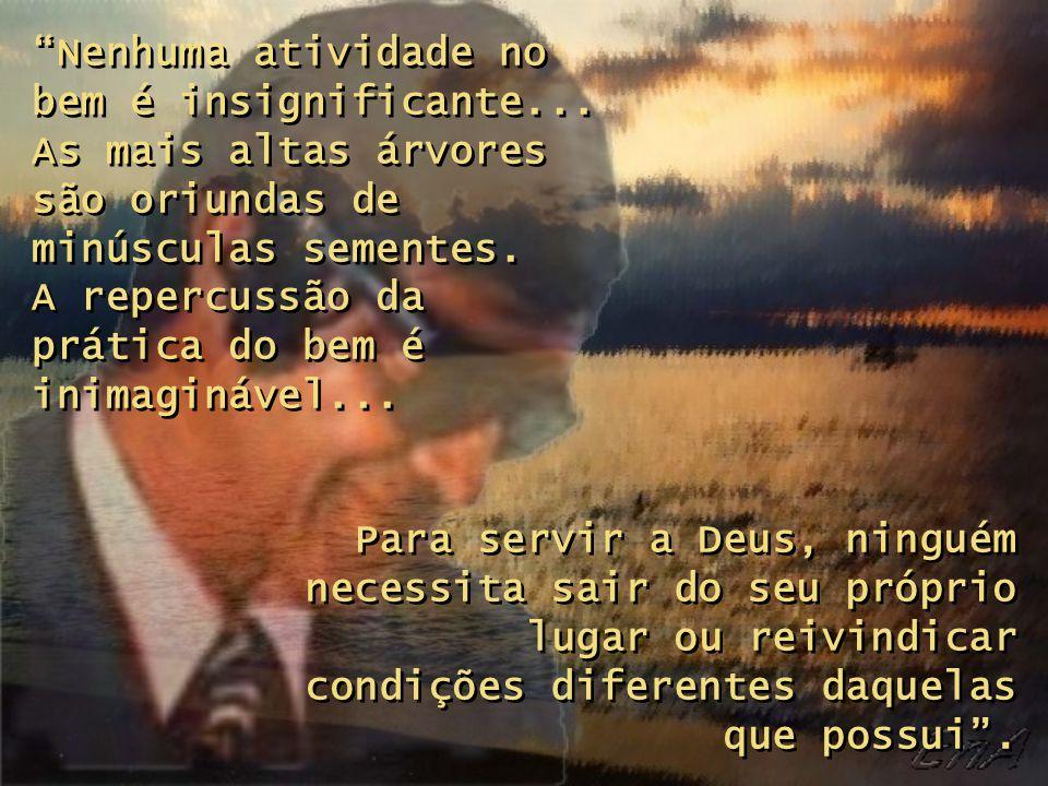 Nenhuma atividade no bem é insignificante...
