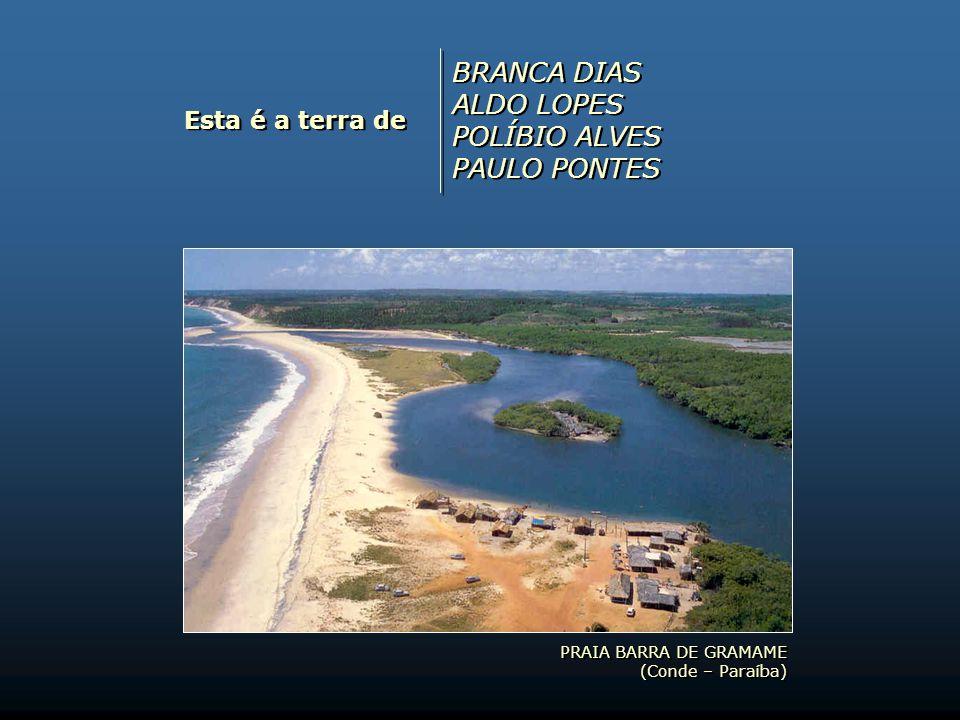 PRAIA DE CAMBOINHA (Cabedelo – Paraíba) PRAIA DE CAMBOINHA (Cabedelo – Paraíba) Esta é a terra de BRÁULIO TAVARES JOSÉ NÊUMANNE PINTO JOÃO CÂMARA ABEL