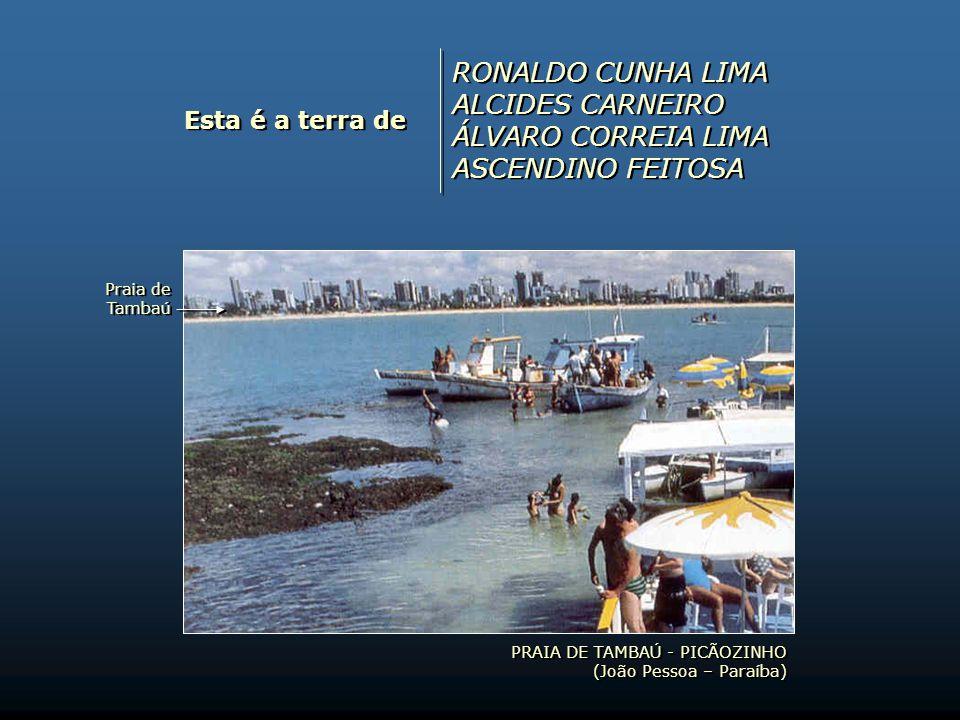 PRAIA BARRA DE GRAMAME (Conde – Paraíba) PRAIA BARRA DE GRAMAME (Conde – Paraíba) Esta é a terra de BRANCA DIAS ALDO LOPES POLÍBIO ALVES PAULO PONTES