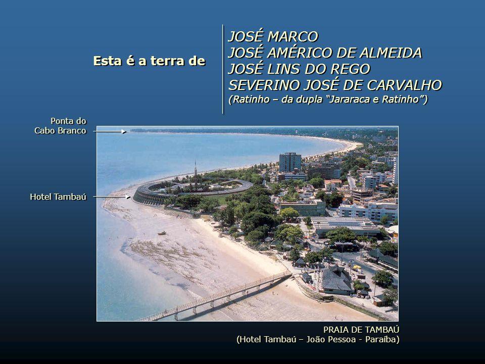 Esta é a terra de BERTRAND LIRA TORQUATO JOEL MARCUS VILLAR LUIZ CARLOS VASCONCELOS BERTRAND LIRA TORQUATO JOEL MARCUS VILLAR LUIZ CARLOS VASCONCELOS PRAIA DE JACARÉ (Cabedelo – Paraíba) PRAIA DE JACARÉ (Cabedelo – Paraíba)