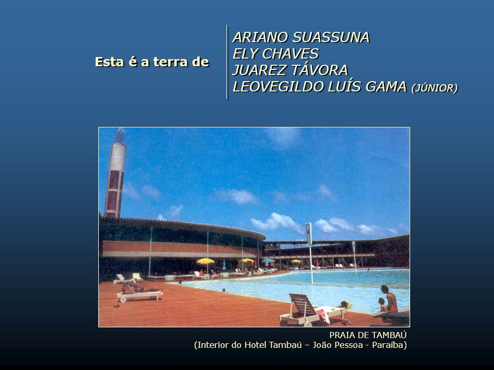 Esta é a terra de MAURÍCIO DE SOUSA MOACIR JAPIASSU CARLOS DIAS FERNANDES JOÃO DE LYRA TAVARES MAURÍCIO DE SOUSA MOACIR JAPIASSU CARLOS DIAS FERNANDES JOÃO DE LYRA TAVARES PRAIA DE INTERMARES (Cabedelo – Paraíba) PRAIA DE INTERMARES (Cabedelo – Paraíba)