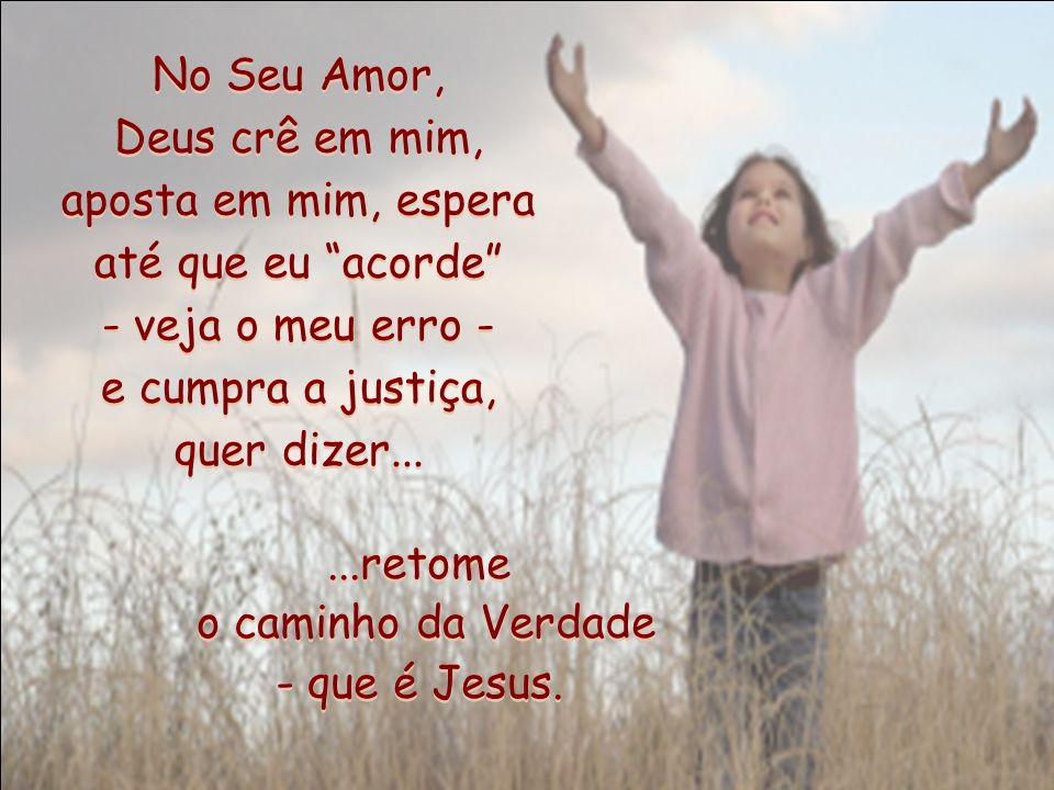 O Amor de Deus é paciente comigo, é só bondade pra mim... O Amor de Deus é paciente comigo, é só bondade pra mim... O Amor de Deus me livra dos meus i