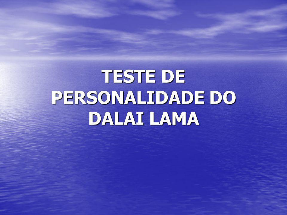 TESTE DE PERSONALIDADE DO DALAI LAMA