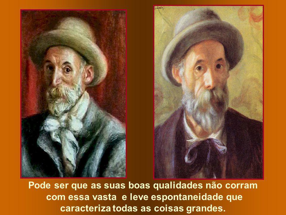 Podem os inteligentes, os poderosos, os virtuosos não ter a necessária liberdade de espírito...