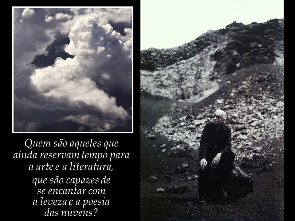 O que tem de ser, tem de ser, e tem muita força, não se pode resistir-lhe. Saramago