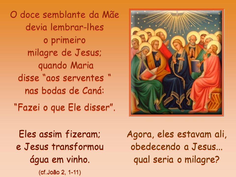 Estava com eles a Mãe de Jesus (mãe que Ele nos entregou na Cruz: Eis aí, tua mãe)* Sua presença orante, confiante, discreta, silenciosa, os unia em o