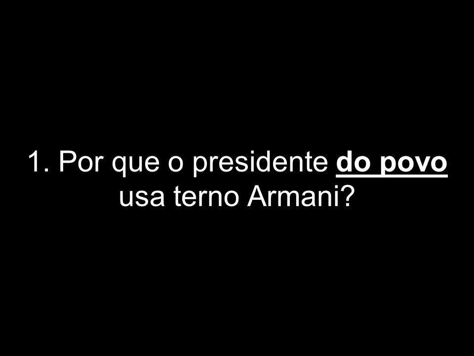 11. Por que a mulher do presidente do povo não faz absolutamente nada?