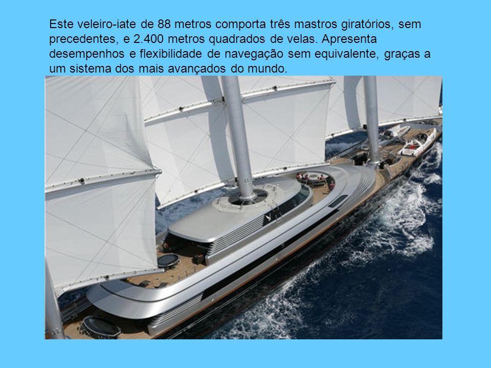 Este veleiro-iate de 88 metros comporta três mastros giratórios, sem precedentes, e 2.400 metros quadrados de velas.